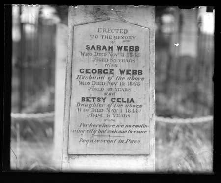 """The prophetic tombstone of Sarah, George and Betsy Webb. The inscription is prophetic """"For here we have no continuing city but seek one to come"""" St John's Churchyard, Constitution Avenue, Reid."""
